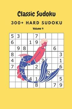 Paperback Classic Sudoku: 300+ Hard sudoku Volume 4 Book