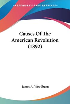 Paperback Causes Of The American Revolution (1892) Book