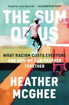 Hardcover The Sum of Us: What Racism Costs Everyone and How We Can Prosper Together Book
