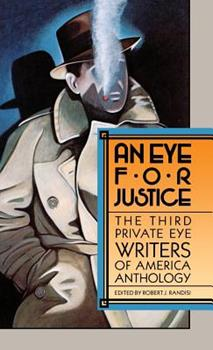 "Eye for Justice: Third ""Private Eye"" Writers of America Anthology 0892962585 Book Cover"