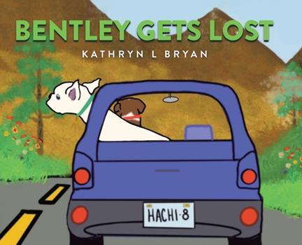 Hardcover Bentley Gets Lost Book