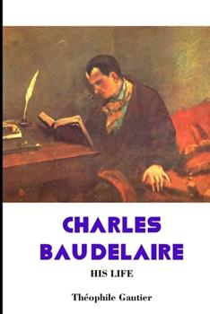 Paperback Charles Baudelaire: His Life Book