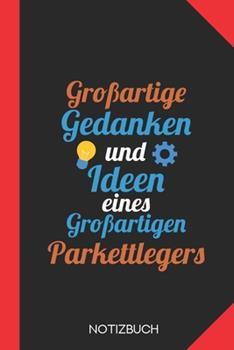 Paperback Gro�artige Gedanken Eines Parkettlegers : Notizbuch Mit 120 Karierten Seiten Im Format A5 (6x9 Zoll) [German] Book
