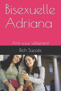 Paperback Bisexuelle Adriana: Anti sous v?tement [French] Book
