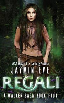Regali - Book #4 of the Walker Saga