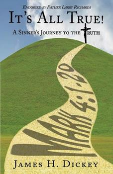 It's All True!: A Sinner's Journey to the Truth 1543978150 Book Cover