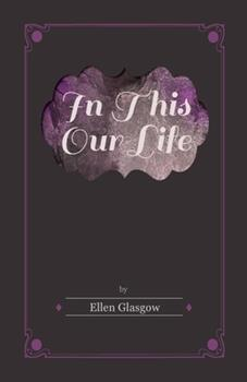In This Our Life 1447410017 Book Cover