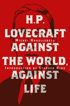 H. P. Lovecraft: Against the World, Against Life 2374950840 Book Cover
