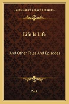 Paperback Life Is Life : And Other Tales and Episodes Book