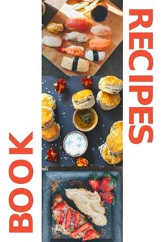 Paperback Recipes Book : 6x9 - 118 Blank Pages Recipe Notebook to Write In Book