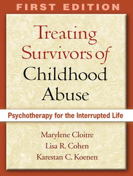 Paperback Treating Survivors of Childhood Abuse: Psychotherapy for the Interrupted Life Book