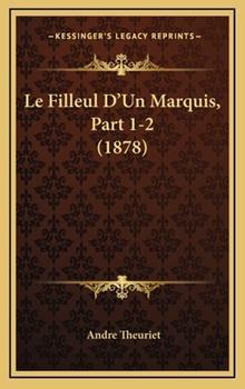 Hardcover Le Filleul D'un Marquis, Part 1-2 Book