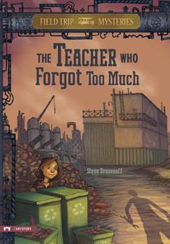 Library Binding Field Trip Mysteries: The Teacher Who Forgot Too Much Book