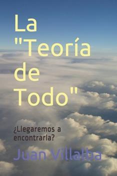 """Paperback La """"Teor?a de Todo"""": ?Llegaremos a encontrarla? [Spanish] Book"""