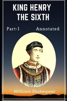 Paperback King Henry the Sixth, Part 1 Annotated Book