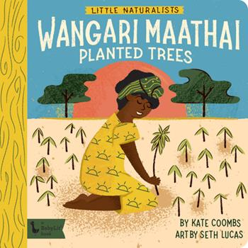 Little Naturalists: Wangari Maathai Planted Trees 142365840X Book Cover