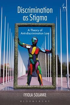 Hardcover Discrimination as Stigma: A Theory of Anti-discrimination Law Book