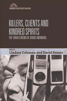 Paperback Killers, Clients and Kindred Spirits: The Taboo Cinema of Shohei Imamura Book