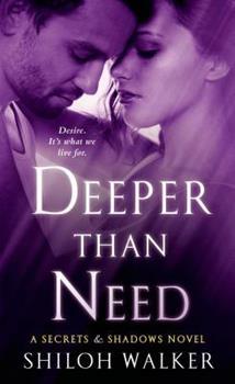 Mass Market Paperback Deeper Than Need: A Secrets & Shadows Novel Book