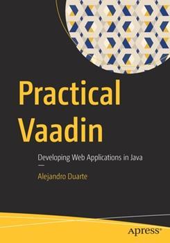 Paperback Practical Vaadin: Developing Web Applications in Java Book