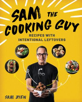 Paperback Sam the Cooking Guy : Recipes with Intentional Leftovers Book