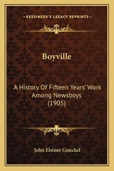 Paperback Boyville: A History Of Fifteen Years' Work Among Newsboys (1905) Book