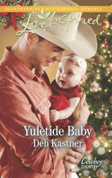 Yuletide Baby - Book #1 of the Cowboy Country