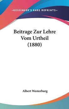 Hardcover Beitrage Zur Lehre Vom Urtheil (1880) Book