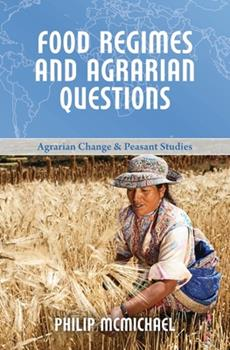 Food Regimes and Agrarian Questions - Book  of the ICAS Book Series on Agrarian Change and Peasant Studies