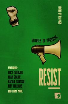 Resist: Stories of Uprising 1912697319 Book Cover
