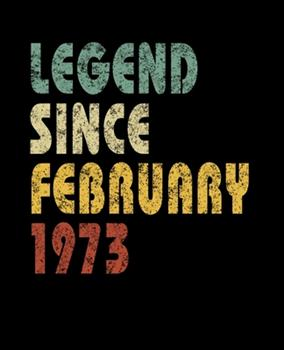 Paperback Legend since February 1973 : Retro Birthday Gift Notebook with Lined Wide Ruled Paper. Funny Quote Sayings 7. 5 X 9. 25 Notepad Journal for Taking Notes for People Born in February 1973 Book