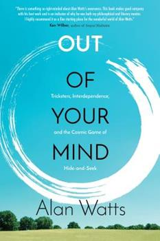 Out of Your Mind: Tricksters, Interdependence, and the Cosmic Game of Hide and Seek 1622037529 Book Cover