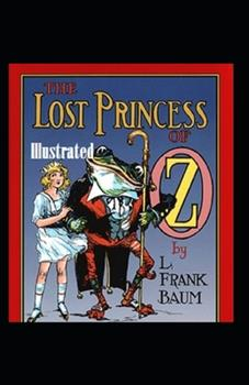 Paperback The Lost Princess of Oz Illustrated Book