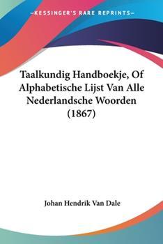 Paperback Taalkundig Handboekje, of Alphabetische Lijst Van Alle Nederlandsche Woorden Book