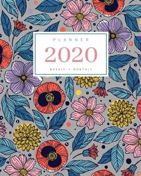 Paperback Planner 2020 Weekly Monthly : 8x10 Full Year Notebook Organizer Large - 12 Months - Jan to Dec 2020 - Stylish Illustrating Flower Design Gray Book