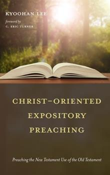 Hardcover Christ-Oriented Expository Preaching Book