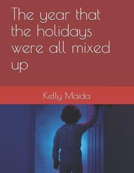 Paperback The year that the holidays were all mixed up Book