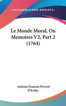 Hardcover Le Monde Moral, Ou Memoires V2 Book