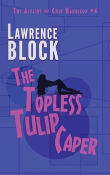Paperback The Topless Tulip Caper Book
