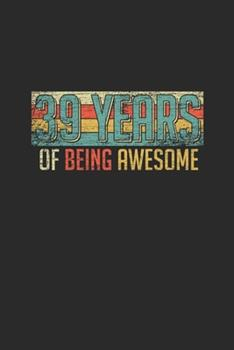 Paperback 39 Years of Being Awesome : Graph Paper Notebook - Awesome Birthday Gift Idea Book
