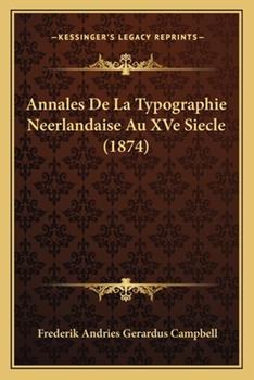 Paperback Annales de la Typographie Neerlandaise Au Xve Siecle Book