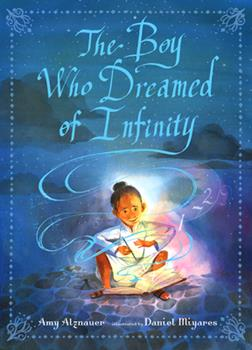 Hardcover The Boy Who Dreamed of Infinity: A Tale of the Genius Ramanujan Book