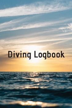 Paperback Diving Logbook : HUGE Logbook for 100 DIVES! Scuba Diving Logbook, Diving Journal for Logging Dives, Diver's Notebook, 6 X 9 Inch Book