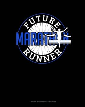 Paperback Future Marathon Runner : Blank Sheet Music - 10 Staves Book