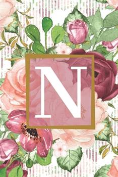 Paperback Floral Garden Monogram Letter N Journal : Lined 6x9 Inch Soft Cover Notebook Book