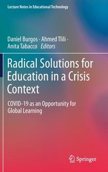 Hardcover Radical Solutions for Education in a Crisis Context: Covid-19 as an Opportunity for Global Learning Book