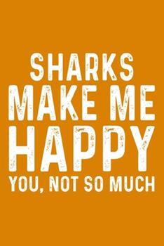 Paperback Sharks Make Me Happy You, Not So Much Book