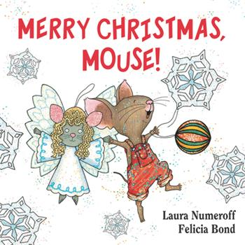 Merry Christmas, Mouse! - Book  of the If You Give...