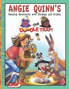Paperback Angie Quinn's Amazing Adventures With Shnoogy And Kruddy: The Doodle Trap [Large Print] Book