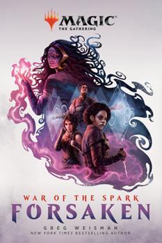 War of the Spark: Forsaken - Book #75 of the Magic: The Gathering